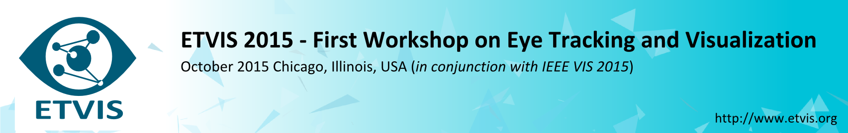 ETVIS 2015 - First Workshop on Eye Tracking and Visualization